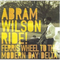 Purchase Abram Wilson - Ride Ferris Wheel To The Modern Day Delta
