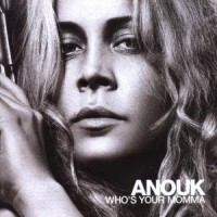 Purchase Anouk - Who's Your Momma
