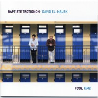 Purchase Baptiste Trotignon & David El-Malek - Fool Time CD1