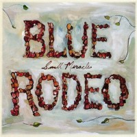 Purchase Blue Rodeo - Small Miracles
