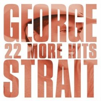 Purchase George Strait - 22 More Hits