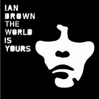 Purchase Ian Brown - The World Is Yours CD1