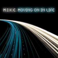 Purchase m.i.k.e. - Moving On In Life