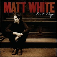 Purchase Matt White - Best Days