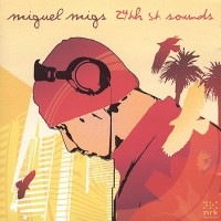 Purchase VA - Miguel Migs - 24th St. Sounds (CD 1) CD1