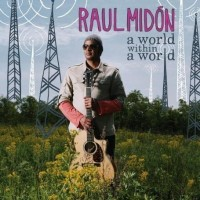 Purchase Raul Midon - A World Within A World