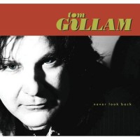 Purchase Tom Gillam - Never Look Back