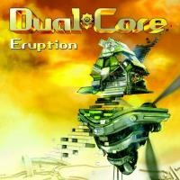 Purchase Dual Core - Eruption
