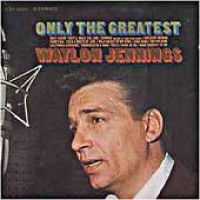 Purchase Waylon Jennings - Only The Greatest