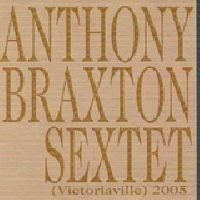 Purchase Anthony Braxton Sextet - (Victoriaville) 2005 Live