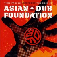 Purchase Asian Dub Foundation - Time Freeze (1995-2007 The Best Of) cd1