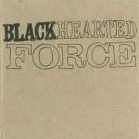 Purchase Blackhearted Force - Blackhearted Force