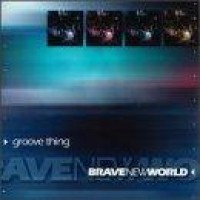 Purchase Brave New World - Groove Thing