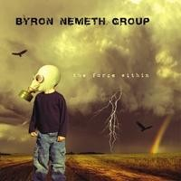 Purchase Byron Nemeth Group - The Force Within