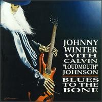 "Purchase Johnny Winter &  Calvin ""Loudmouth"" Johnson - Blues to the Bone"
