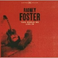 Purchase Radney Foster - This World We Live In
