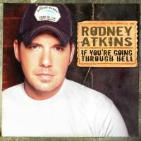 Purchase Rodney Atkins - If You're Going Through Hell