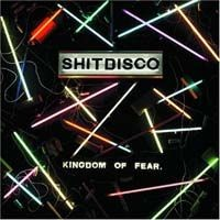 Purchase Shitdisco - Kingdom Of Fear