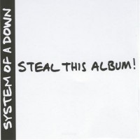 Purchase System Of A Down - Steal This Album!