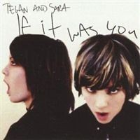 Purchase Tegan And Sara - If It Was You