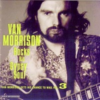 Purchase Van Morrison - Rocks His Gypsy Soul