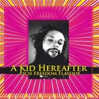 Purchase A Kid Hereafter - Rich Freedom Flavour
