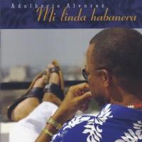 Purchase ADALBERTO ALVAREZ - Mi Linda Habanera