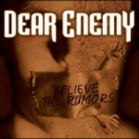 Purchase Dear Enemy - Believe The Rumors