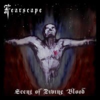 Purchase Fearscape - Scent Of Divine Blood