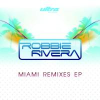 Purchase Robbie Rivera - Miami Remixes