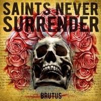 Purchase Saints Never Surrender - Brutus