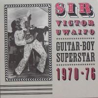 Purchase Sir Victor Uwaifo - Guitar-Boy Superstar 1970-76