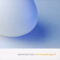 Purchase Spinning Lucy - The Everything Pill