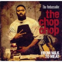 Purchase The Ambassador - The Chop Chop: From Milk To Meat