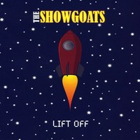 Purchase The Showgoats - Lift Off