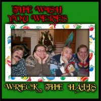 Purchase The Wish You Weres - Wreck The Halls
