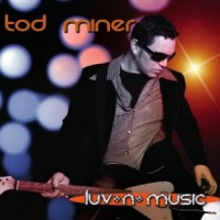 Purchase Tod Miner - Luv N Music