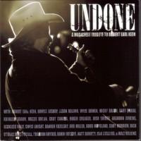 Purchase VA - Undone - A Musicfest Tribute To Robert Earl Keen CD1