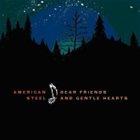 Purchase American Steel - Dear Friends and Gentle Hearts