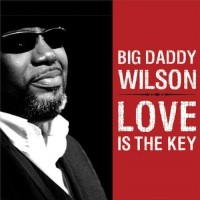 Purchase Big Daddy Wilson - Love Is The Key