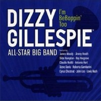 Purchase Dizzy Gillespie All Star Big Band - I'm Beboppin' Too
