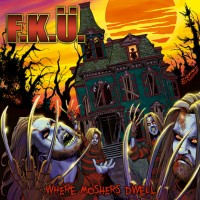 Purchase F.K.Ü. - Where Moshers Dwell