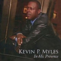 Purchase Kevin P. Myles - In His Presence