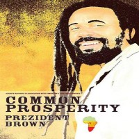 Purchase Prezident Brown - Common Prosperity