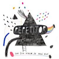 Purchase Repetitor - Sve Sto Vidim Je Prvi Put
