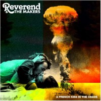 Purchase Reverend And The Makers - A French Kiss In The Chaos