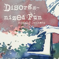 Purchase Ronald Jenkees - Disorganized Fun