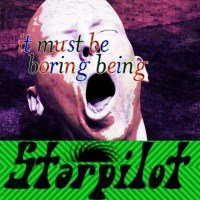 Purchase Starpilot - It Must Be Boring Being Starpilot (EP)