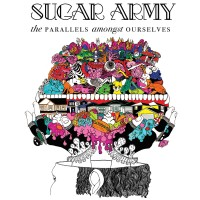 Purchase Sugar Army - The Parallels Amongst Ourselves