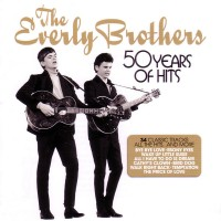 Purchase The Everly Brothers - 50 Years Of Hits